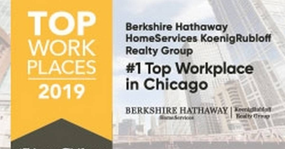 Berkshire Hathaway Homeservices Koenigrubloff Realty Group Named The 1 Large Company Top Workplace In Chicago By The Chicago Tribune