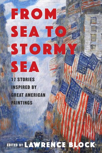 "This cover image released by Pegasus Books shows ""From Sea to Stormy Sea: 17 Stories Inspired by Great American Paintings ,"" edited by Lawrence Block. (Pegasus Books via AP)"