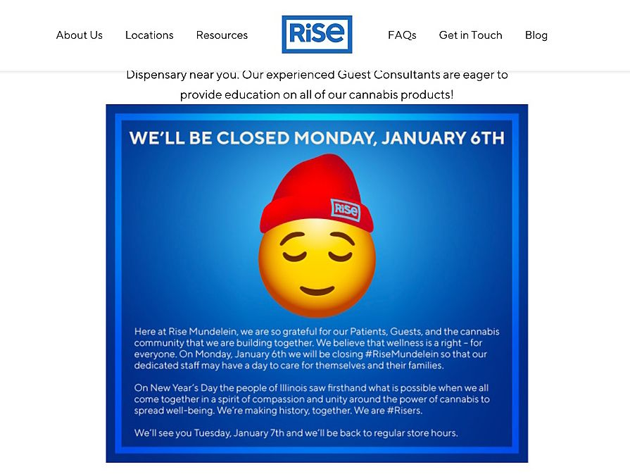 A screen grab of Rise Mundelein's website tells customers it is closed Monday to give its employees rest following a busy first five days of selling recreational marijuana.