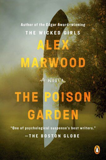 "This book cover image released by Penguin Books shows ""The Poison Garden,"" a novel by Alex Marwood. (Penguin Books via AP)"