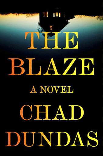 "This cover image released by Putnam shows ""The Blaze"" by Chad Dundas. (Putnam via AP)"
