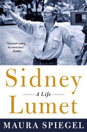 "This cover image released by St. Martin's Press shows ""Sidney Lumet: A Life"" by Maura Spiegel. (St. Martin's Press via AP)"