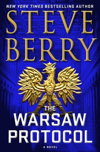 "This cover image released by Minotaur shows ""The Warsaw Protocol,"" a novel by Steve Berry. (Minotaur via AP)"