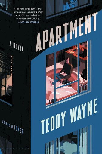 "This cover image released by Bloomsbury Publishing shows ""Apartment,"" a novel by Teddy Wayne. (Bloomsbury Publishing via AP)"