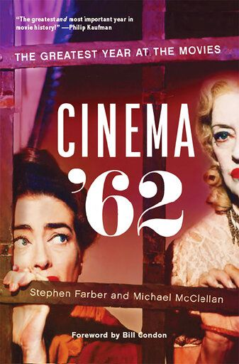 "This cover image released by Rutgers University Press shows ""Cinema '62: The Greatest Year at the Movies"" by Stephen Farber and Michael McClellan. (Rutgers University Press via AP)"