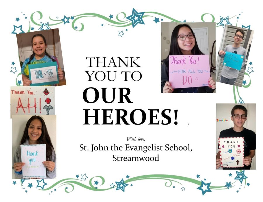 One of several thank-you posters prepared by the eighth-grade class of St. John the Evangelist Catholic School in Streamwood to accompany deliveries of pizzas to health care workers and first responders fighting the coronavirus outbreak.