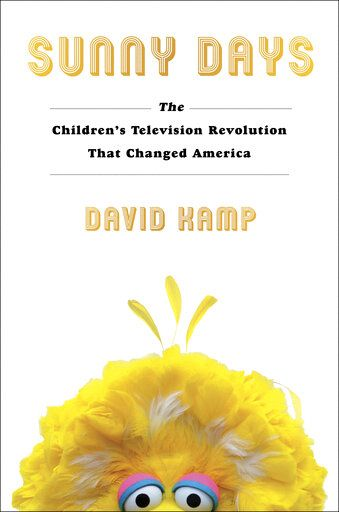 "This cover image released by Simon & Schuster shows ""Sunny Days: The Children's Television Revolution That Changed America"" by David Kamp. (Simon & Schuster via AP)"