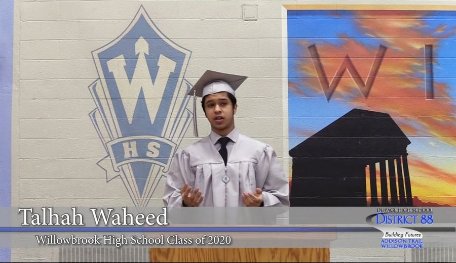 Talhah Waheed was a speaker during Willowbrook High School's 2020 virtual graduation ceremony.
