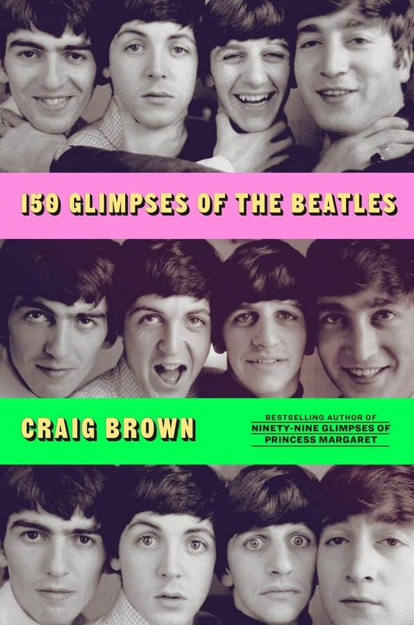"""150 Glimpses of the Beatles"" by Craig Brown"