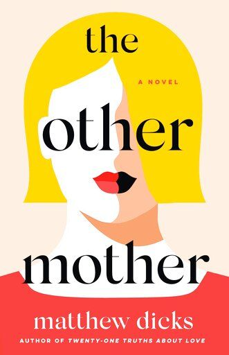 "This cover image released by St. Martin's Press shows ""The Other Mother"" by Matthew Dicks. (St. Martin's Press via AP)"