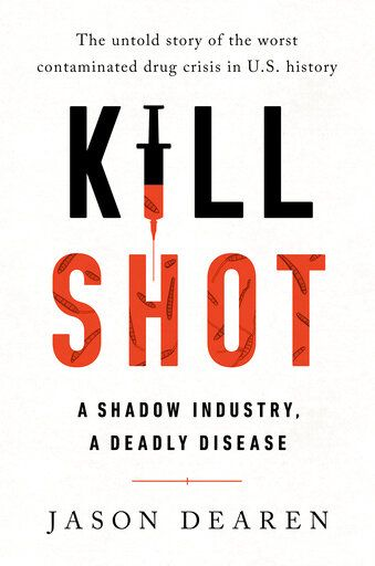 "This cover image released by Avery/Penguin Random House shows ""Kill Shot: A Shadow Industry, A Deadly Disease"" by Jason Dearen. (Avery/Penguin Random House via AP)"