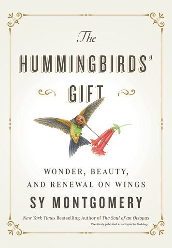 "This cover image released by Atria shows ""The Hummingbirds' Gift: Wonder, Beauty, and Renewal on Wings,"" by Sy Montgomery. (Atria via AP)"